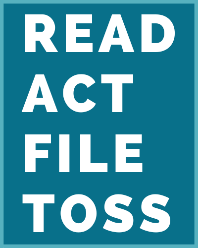 READ ACT FILE TOSS - HOW TO QUICKLY SORT THROUGH PAPER CLUTTER